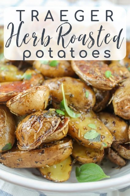 Traeger Herb Roasted Potatoes
